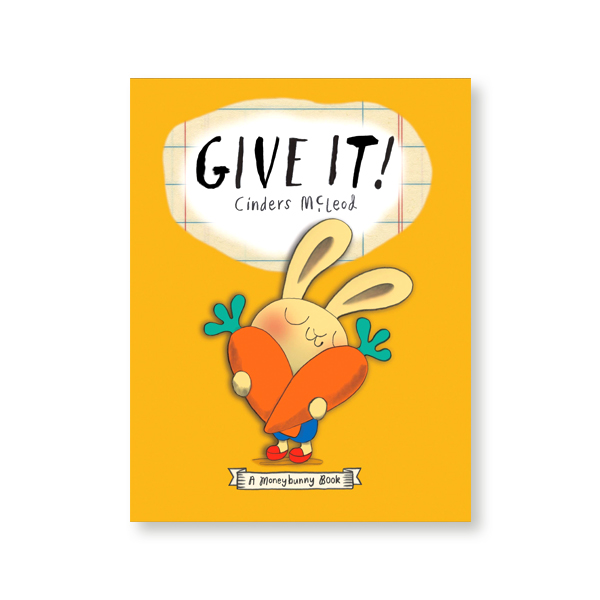 Give It! (A Moneybunny book) (PB)